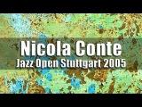 Nicola Conte - Jazz Open Stuttgart 2005