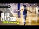 Zumba DESDE ESA NOCHE - THALIA feat MALUMA / ZIN 63 by A. SULU (LATIN POP)