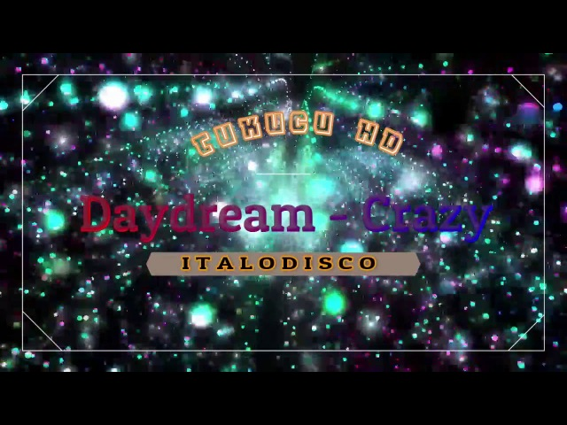 Daydream - Crazy (Re-edit RMX)