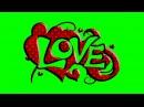 FREE GREEN SCREEN LOVE ☯ CHROMA KEY ☯ ФУТАЖ ХРОМАКЕЙ LOVE ☛ yda4aTV