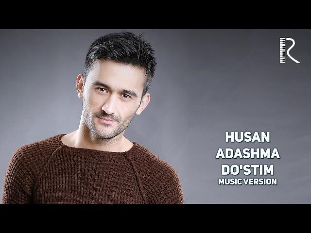 Husan - Adashma do'stim | Хусан - Адашма дустим (music version)