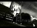 Trailer de Sin Destino (Película mexicana)