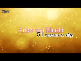 51 Reasons for Ship Arnav and Khushi (51 причина почему Арнав и Кхуши вместе)