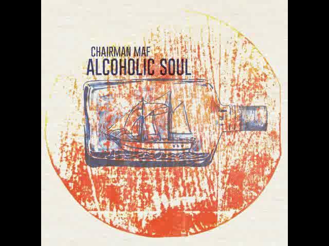 Chairman Maf - ALCOHOLIC SOUL [Full Album]