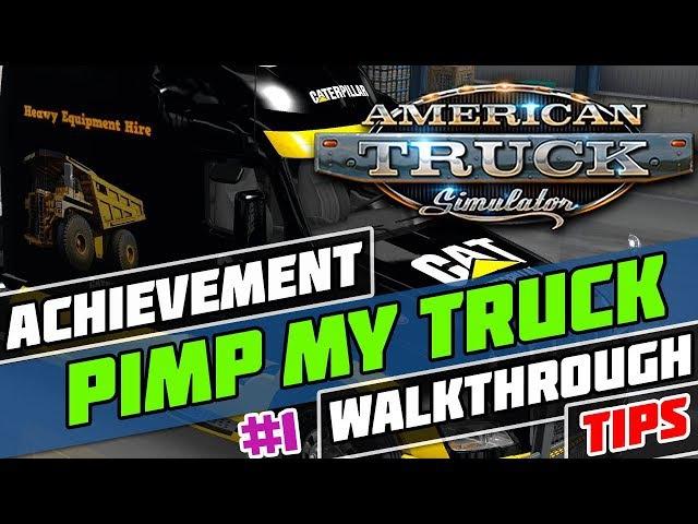 ▶ ▷ PIMP MY TRUCK in American Truck Simulator ATS Walkthroughs Tips