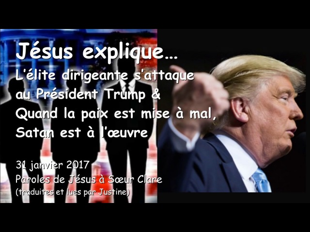Jésus explique… L'élite dirigeante s'attaque au Président Trump Quand la paix est mise à mal