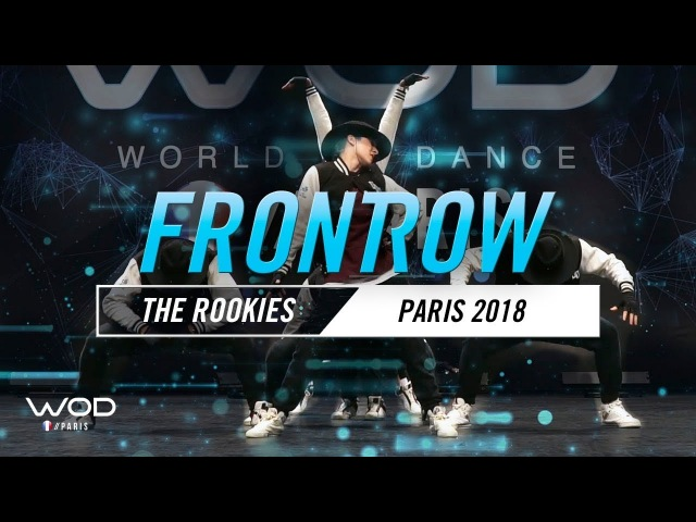 THE ROOKIES World of Dance Paris Qualifier 2018 FrontRow