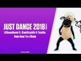 Just Dance 2018 Beep Beep Im A Sheep by LilDeuceDeuce ft. BlackGryph0n TomSka ¦ Gameplay [US]
