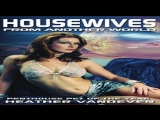 Fred Olen Ray-Housewives from Another World-2010- Heather Vandeven Christine Nguyen Rebecca Love