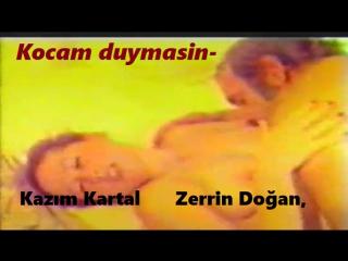 Kocam duymasin-1979 - Kazım Kartal,  Zerrin Doğan,  Yılmaz Kurt,  Meltem Işık,  Recep Filiz