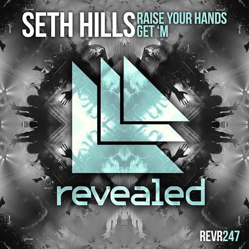 Seth Hills альбом Raise Your Hands / Get 'M EP