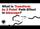 Inkscape Tutorial What is Transform by 2 points Path Effect