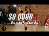 So Good Big Sean Ft. Kash Doll Aliya Janell Choreography Queens N Lettos LA
