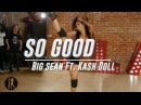 So Good | Big Sean Ft. Kash Doll | Aliya Janell Choreography | Queens N Lettos LA
