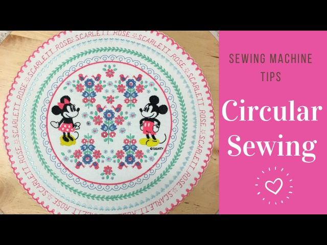 Sewing Machine Tips and Tricks: Circular Sewing