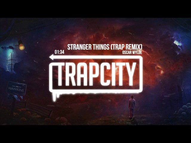 Stranger Things - Theme Song (Oscar Wylde Trap Remix)