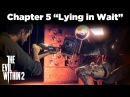 THE EVIL WITHIN 2 GAMEPLAY | Chapter 5 LYING IN WAIT | EARLY ACCESS 1080p 60FPS