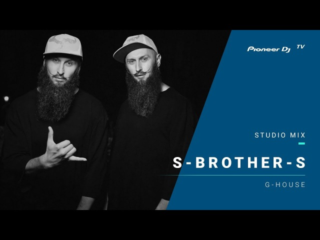 S-BROTHER-S g-house @ Pioneer DJ TV | Moscow
