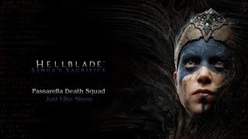Hellblade: Senua's Sacrifice OST | Passarella Death Squad - Just Like Sleep
