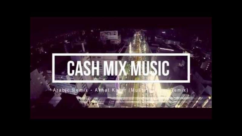 Arabic Remix - Akhat Karar ( Mustafa Alpar ) Remix (vk.com/vidchelny)