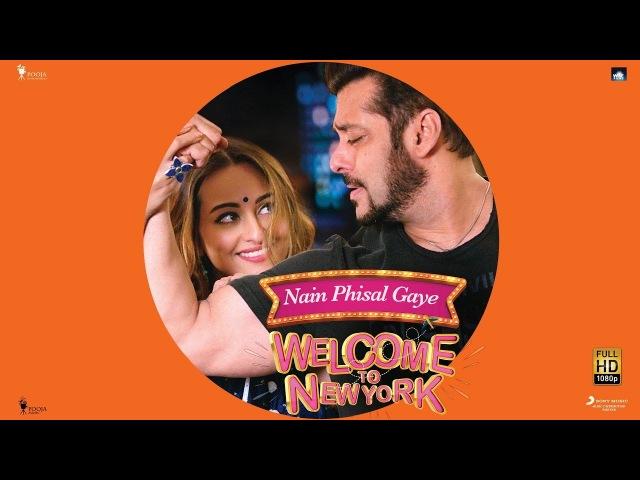 NAIN PHISAL GAYE Salman Khan Sonakshi Sinha Payal Dev Sajid Wajid Welcome To New York смотреть онлайн без регистрации