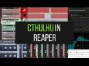 Cthulhu в программе Reaper.