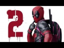 Deadpool 2 official treiler 2018