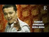 Farruh Ahmedov - Bora-bora Фаррух Ахмедов - Бора-бора