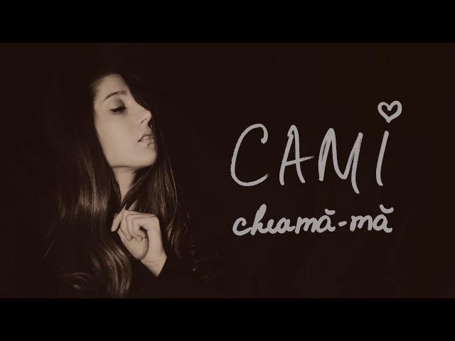 CAMI - Cheama-ma (Official Audio)