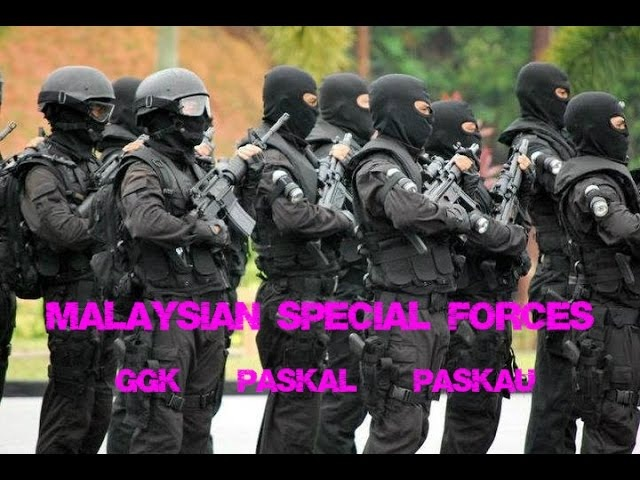 Malaysian Special Forces   GGK • Paskal • Paskau