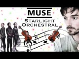 Muse - Starlight - Symphonic Orchestra Cover