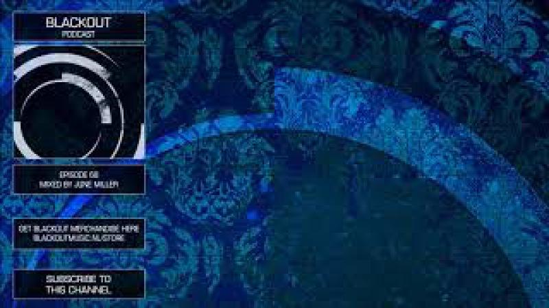 Blackout Podcast 68 - June Miller [Official Channel] Drum Bass