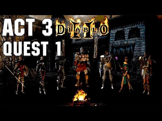 Diablo II Lord of Destruction Act 3 Quest 1 Прохождение смотреть онлайн без регистрации