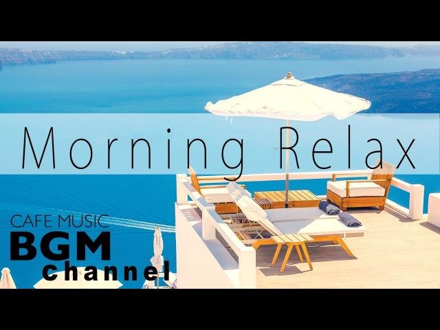 Morning Jazz Mix - Relaxing Cafe Music - Smooth Jazz Bossa Nova - Saxophone Jazz