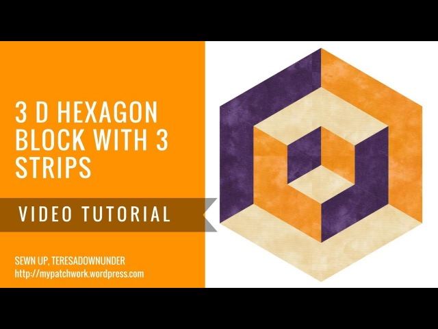 Video tutorial: 3D hexagons with 3 strips - easy quilting