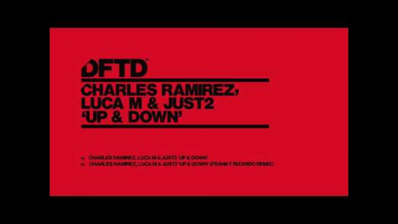 Charles Ramirez, Luca M JUST2 'Up Down' (Franky Rizardo Remix)