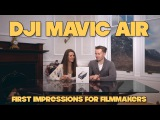 DJI MAVIC AIR || First Impressions For Filmmakers