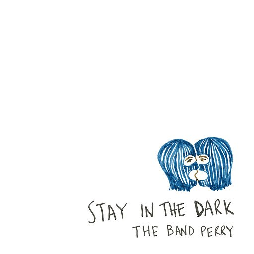 The Band Perry альбом Stay In The Dark