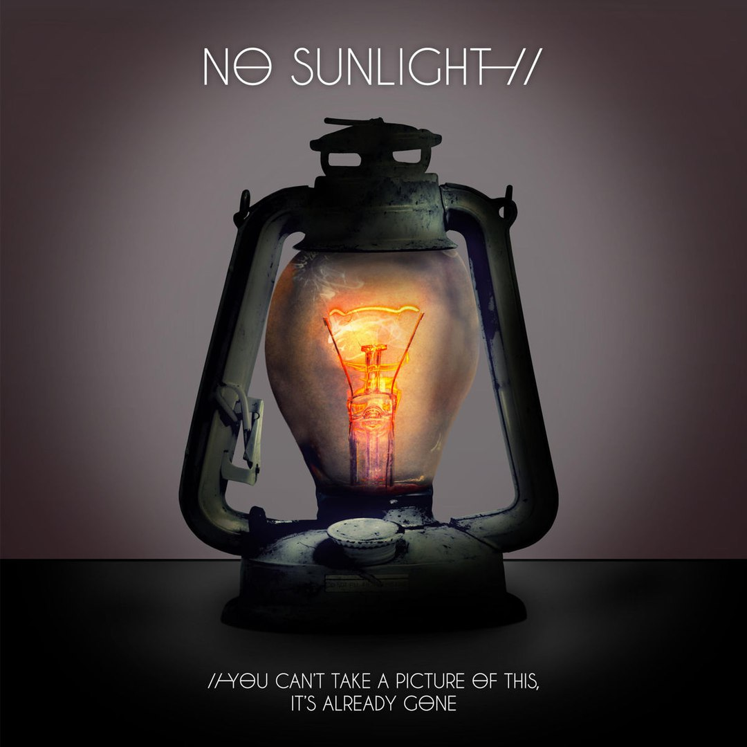 No Sunlight - You Can't Take a Picture of This, It's Already Gone [EP] (2018)