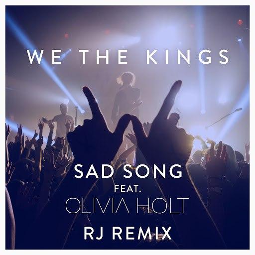 We The Kings альбом Sad Song (feat. Olivia Holt) [RJ Remix]