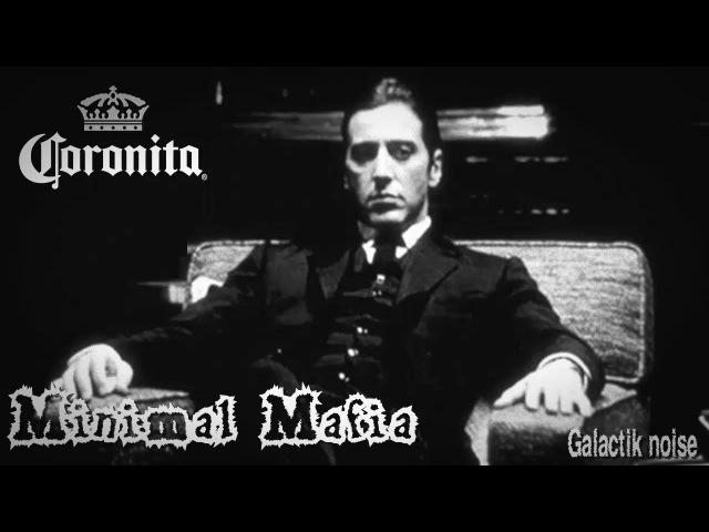CORONITA MINIMAL MAFIA WELCOME 2018GALACTIK NOISEDJ SET MINIMAL