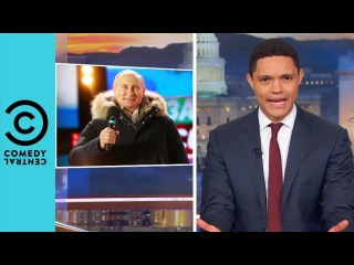 Vladimir Putin's Not So Shocking Electoral Win   The Daily Show With Trevor Noah