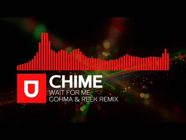 [Dubstep] - Chime - Wait For Me (Gohma ReeK Remix) [Free Download]