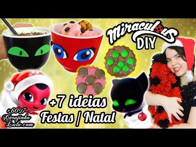 DIY Miraculous Ladybug NATAL 🐞 7 ideias pra Festas Corujices da Lu | Luciene Sans | Corujinha Lulu