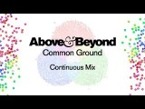 Above &amp Beyond - Common Ground (Continuous Mix)