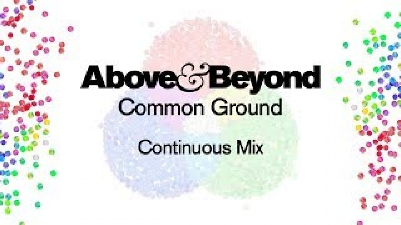 Above Beyond - Common Ground (Continuous Mix)