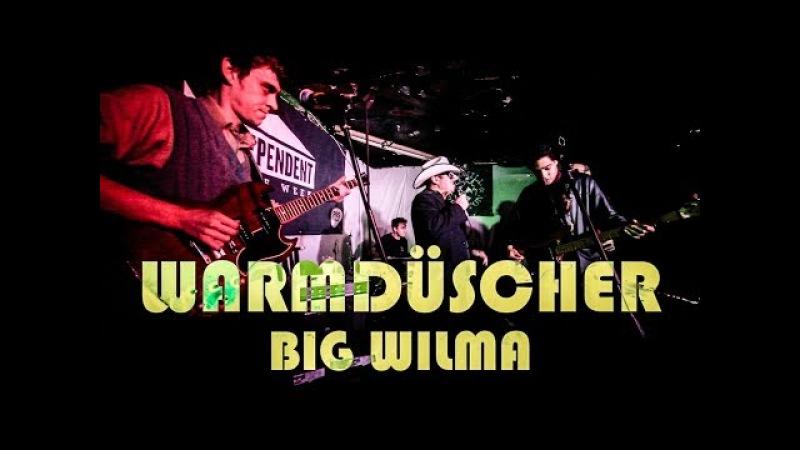 WARMDUSCHER Big Wilma live at The Windmill