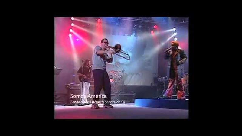 Banda Vitória Régia com Sandra de Sá (Somos América)