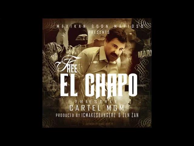 Cartel MGM - Free El Chapo (New 2014) !!