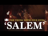 The Thing With Five Eyes 'Salem'